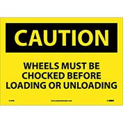 "Safety Signs - Caution Wheels Must Be Chocked - Vinyl 10""H X 14""W"