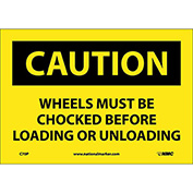 "Safety Signs - Caution Wheels Must Be Chocked - Vinyl 7""H X 10""W"