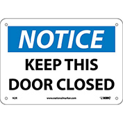 "Safety Signs - Notice Keep This Door Closed - Rigid Plastic 7""H X 10""W"
