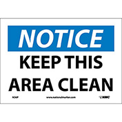 "Safety Signs - Notice Keep This Area Clean - Vinyl 7""H X 10""W"