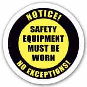 "Durastripe 32"" Round Sign - Notice! Safety Equipment Must Be Worn No Exceptions!"