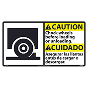 Bilingual Vinyl Sign - Caution Chock Wheels Before Loading Or Unloading