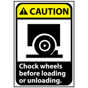 Caution Sign 10x7 Vinyl - Chock Wheels Before Loading
