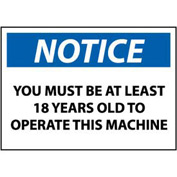 Machine Labels - Notice You Must Be 18 Years Old To Operate This Machine