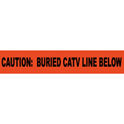 "Non-Detectable Underground Warning Tape - Caution Buried CATV Line Below - 6""W"
