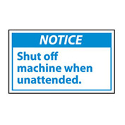 Graphic Machine Labels - Notice Shut Off Machine When Unattended