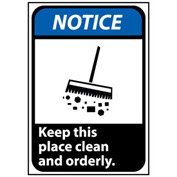 Notice Sign 14x10 Vinyl - Keep This Place Clean And Orderly