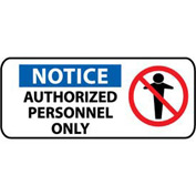 Pictorial OSHA Sign - Plastic - Notice Authorized Personnel Only