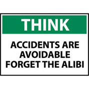 Think Osha 10x14 Vinyl - Accidents Are Avoidable Forget The Alibi