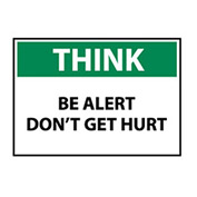 Think Osha 7x10 Plastic - Be Alert Don't Get Hurt