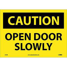"Safety Signs Caution Open Door Slowly Vinyl 10""H X 14""W by"