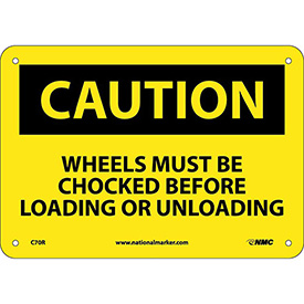 "Safety Signs - Caution Wheels Must Be Chocked - Rigid Plastic 7""H X 10""W"