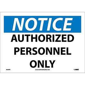 "Safety Signs - Notice Authorized Personnel Only - Vinyl 10""H X 14""W"