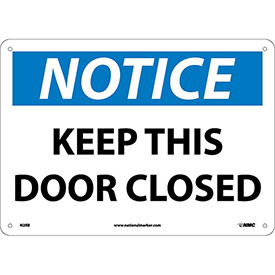 "Safety Signs - Notice Keep This Door Closed - Rigid Plastic 10""H X 14""W"