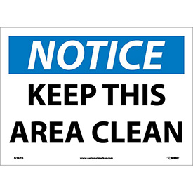 "Safety Signs - Notice Keep This Area Clean - Vinyl 10""H X 14""W"