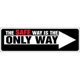 Banner, The Safety Way is the Only Way, 3ft x 10ft