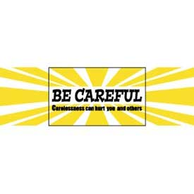 Banner, Be careful, 3ft x 5ft