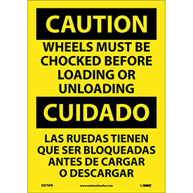Bilingual Vinyl Sign - Caution Wheels Must Be Chocked Before Loading Unloading