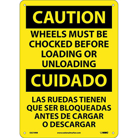 Bilingual Plastic Sign - Caution Wheels Must Be Chocked Before Loading Unloading