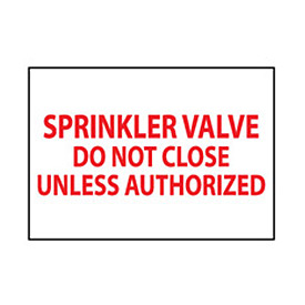 Fire Safety Sign - Sprinkler Valve Do Not Close Unless Authorized - Vinyl