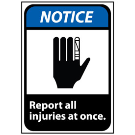 Notice Sign 10x7 Rigid Plastic - Report All Injuries At Once