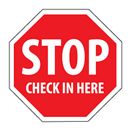 Security Stop Sign - Stop Check In Here