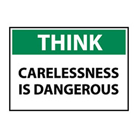 Think Osha 10x14 Vinyl - Carelessness Is Dangerous