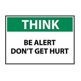 Think Osha 10x14 Plastic - Be Alert Don't Get Hurt