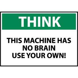 Think Osha 10x14 Plastic - This Machine Has No Brain