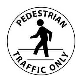 Walk On Floor Sign - Pedestrian Traffic Only